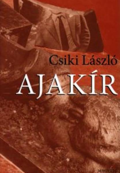 Csiki László: Ajakír, Magvető, 2008