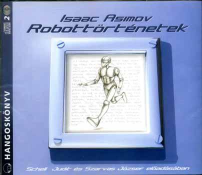 1. A robotnak nem szabad kárt okoznia emberi lényben vagy tűrnie, hogy emberi lény bármilyen kár