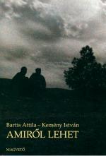 Amiről lehet (Bartis Attila - Kemény István)