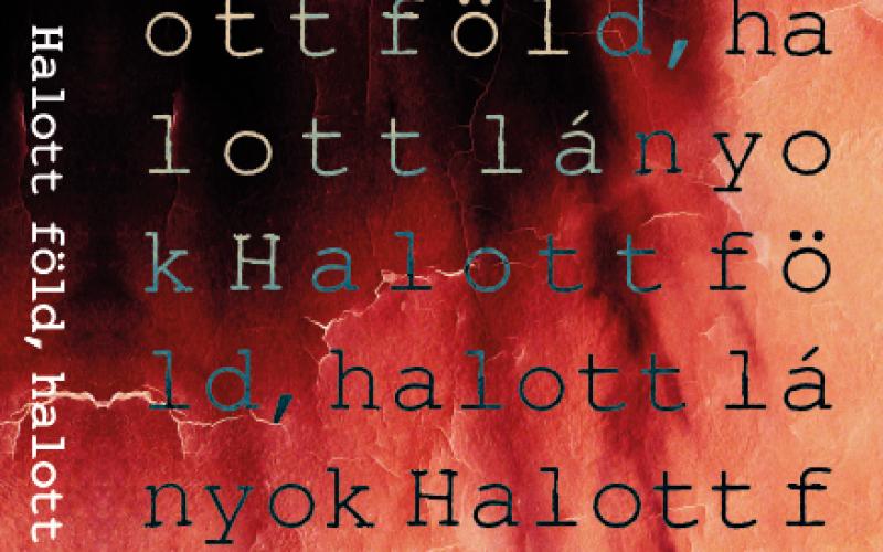 8ed9d23d14c2 Száz Pál: Halott föld, halott lányok | Litera – az irodalmi portál