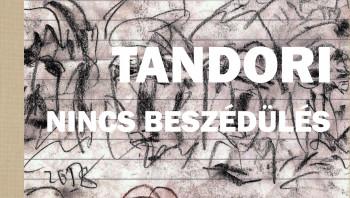 Tandori Dezső: Nincs beszédülés (részlet a könyvből)