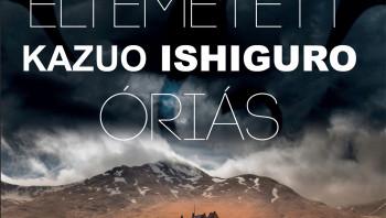 Kazuo Ishiguro: Az eltemetett óriás (részlet)
