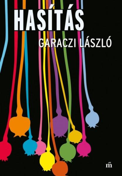 Garaczi László: Hasítás, Magvető, 2018