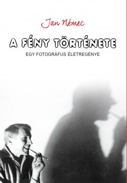 Jan Němec: A fény története, Noran Libro Kiadó, 2017