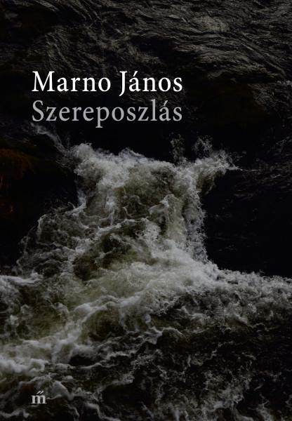 Marno János: Szereposzlás, Magvető, 2018