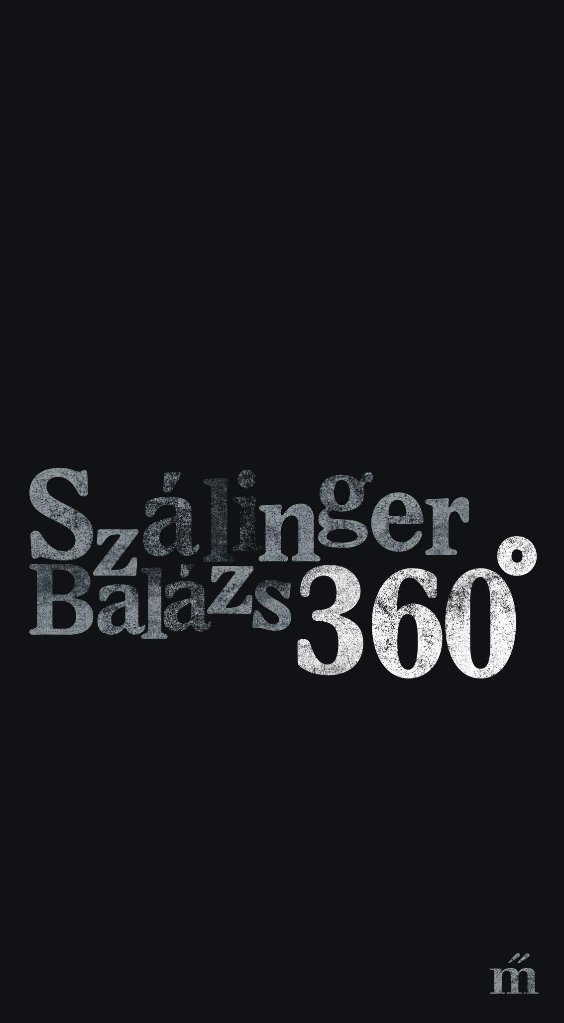 Szálinger Balázs: 360° (részlet a kötetből)