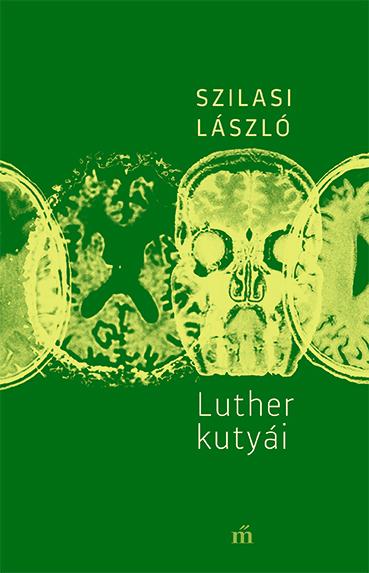 Szilasi László: Luther kutyái (részlet)