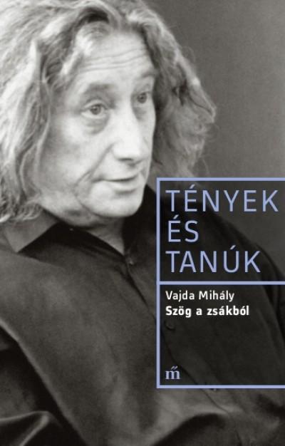 Előhívás – Vajda Mihály: Szög a zsákból című könyvéről